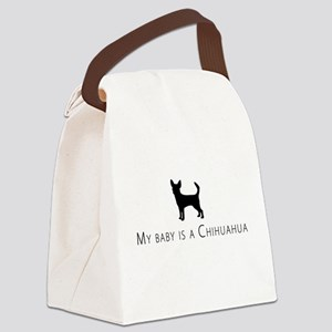 My baby is a Chihuahua Canvas Lunch Bag
