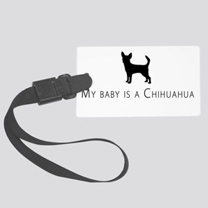 My baby is a Chihuahua Luggage Tag