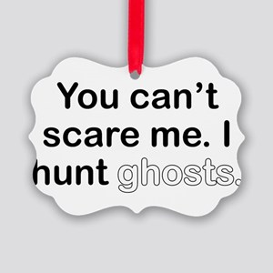 I Hunt Ghosts Picture Ornament