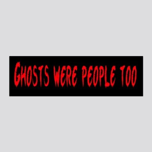 Ghosts Were People 36x11 Wall Decal