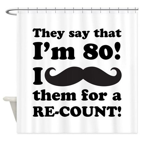 Funny Mustache 80th Birthday Shower Curtain