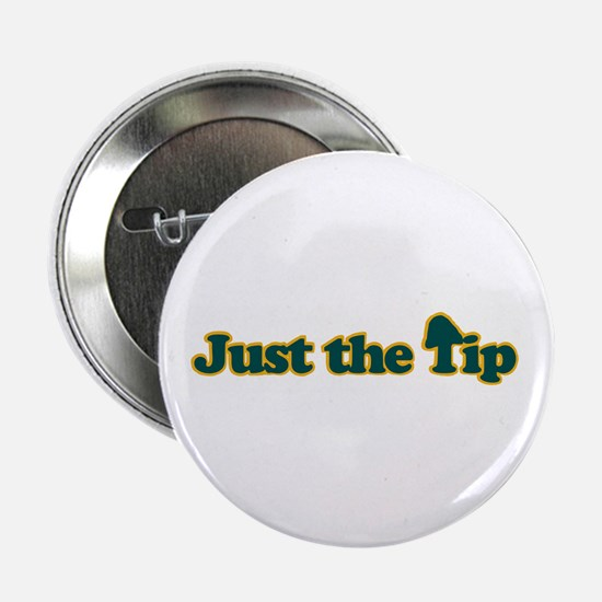 Just The Tip Button