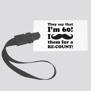 Funny Mustache 60th Birthday Large Luggage Tag