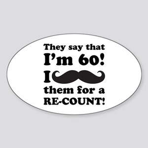 Funny Mustache 60th Birthday Sticker (Oval)