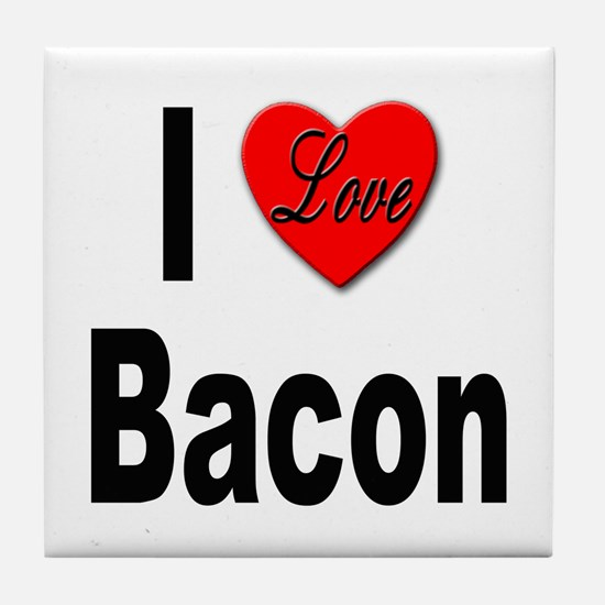 I Love Bacon Tile Coaster