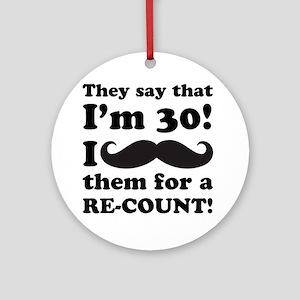 Funny Mustache 30th Birthday Ornament (Round)