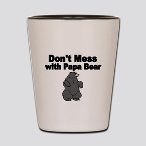Dont Mess with Papa Bear Shot Glass