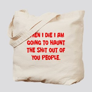 Going to Haunt You Tote Bag