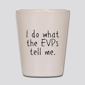 EVPs Shot Glass