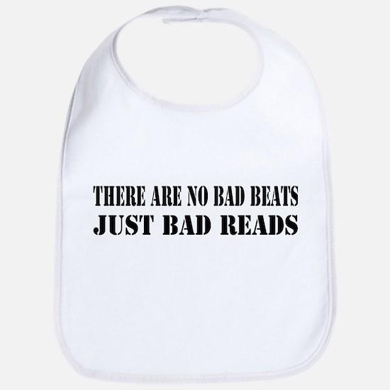 There are no Bad Beats... jus Bib