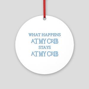 STAYS AT MY CRIB Ornament (Round)