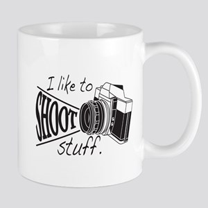 I like to SHOOT stuff Mug