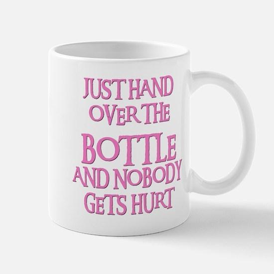 HAND OVER THE BOTTLE Mug