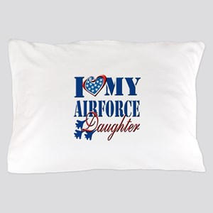 I Love My Airforce Daughter Pillow Case