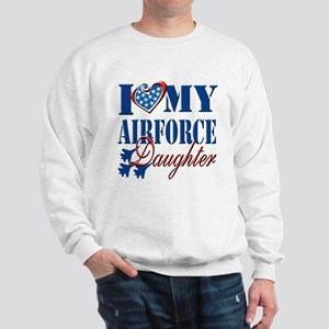 I Love My Airforce Daughter Sweatshirt