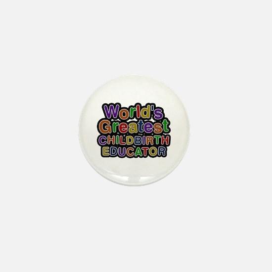 World's Greatest CHILDBIRTH EDUCATOR Mini Button
