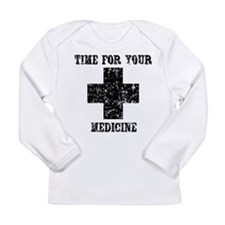 Time For Your Medicine Long Sleeve Infant T-Shirt
