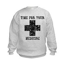 Time For Your Medicine Kids Sweatshirt