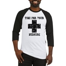 Time For Your Medicine Baseball Jersey