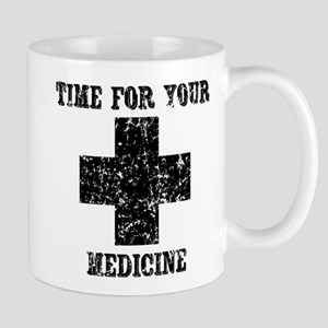 Time For Your Medicine Mug