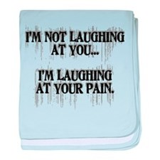 Laughing At Your Pain baby blanket