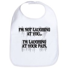 Laughing At Your Pain Bib