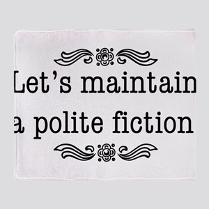 Let's Maintain A Polite Fiction Throw Blanket