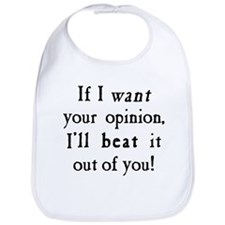 If I Want Your Opinion Bib