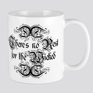 There's No Rest For The Wicked Mug