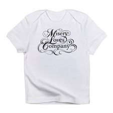 Misery Loves Company Infant T-Shirt