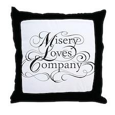 Misery Loves Company Throw Pillow