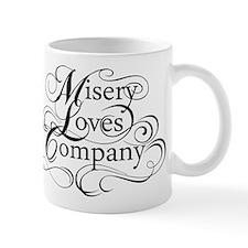 Misery Loves Company Mug