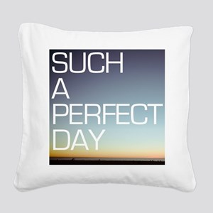 such a perfect day Square Canvas Pillow