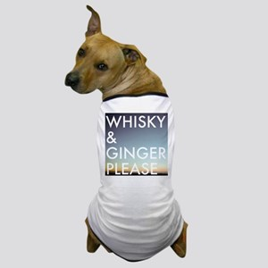 whisky and ginger, please Dog T-Shirt