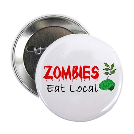 """Zombies Eat Local 2.25"""" Button (10 pack)"""
