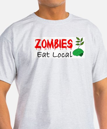 Zombies Eat Local T-Shirt