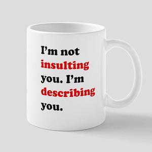 Im Describing You Mug