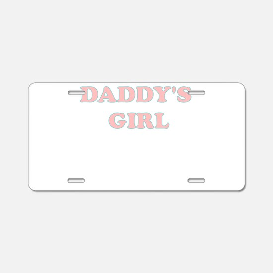 DADDYS GIRL Aluminum License Plate