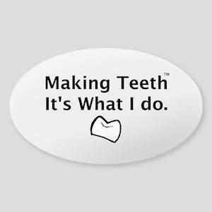 Making Teeth its what I do Sticker