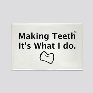 Making Teeth its what I do Rectangle Magnet