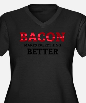 Bacon makes everything better Plus Size T-Shirt