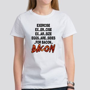 Exercise Eggs Are Sides Bacon Women's T-Shirt