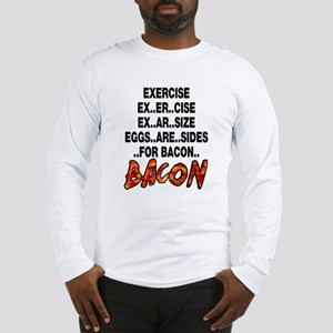 Exercise Eggs Are Sides Bacon Long Sleeve T-Shirt