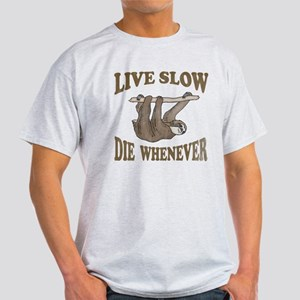 Live Slow Die Whenever Light T-Shirt