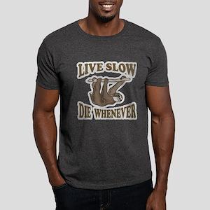 Live Slow Die Whenever Dark T-Shirt