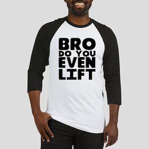Bro Do You Even Lift Baseball Jersey