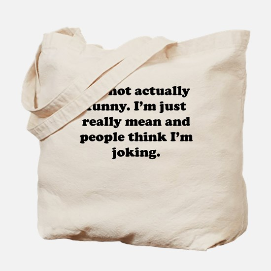 Just Really Mean Tote Bag