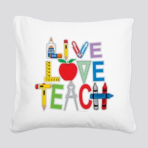 Live-Love-Teach Square Canvas Pillow