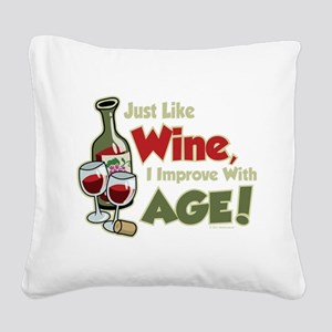 Wine-Improve-With-Age Square Canvas Pillow