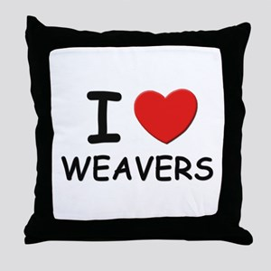I Love weavers Throw Pillow
